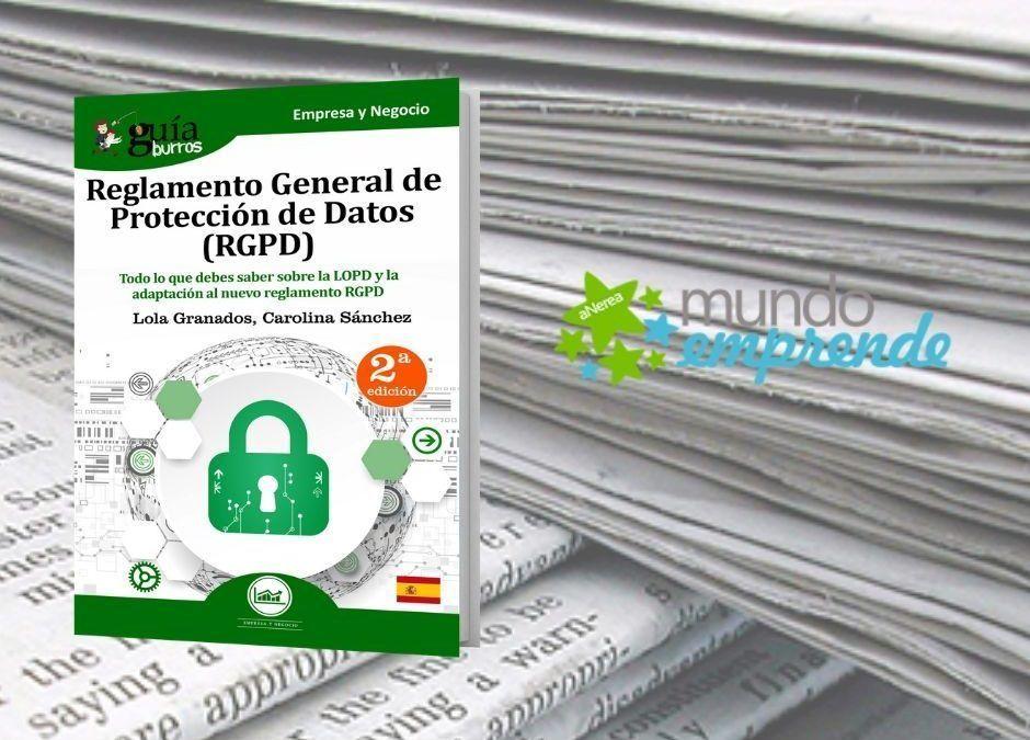 El medio escrito 'Mundo Emprende' ha hecho una reseña de este libro sobre RGPD