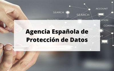 ¿Sabes qué es y de qué se encarga la Agencia Española de Protección de Datos?