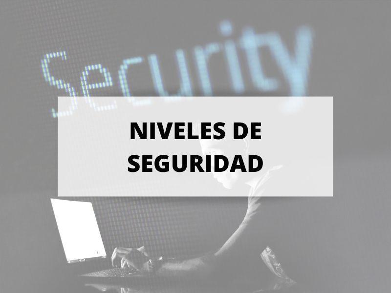 Niveles de seguridad en el Reglamento General de Protección de Datos